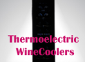 Top 5 Thermoelectric Wine Coolers 2018 | Wine Chillers For Sale